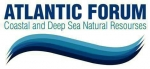 "Atlantic Forum ""Coastal and Deep Sea Natural Resources'"