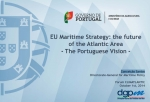 EU Maritime  Strategy: the future  of the Atlantic Area - The Portuguese Vision -