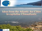 Ideas from the Atlantic Arc Cities to capitalise Climatlantic